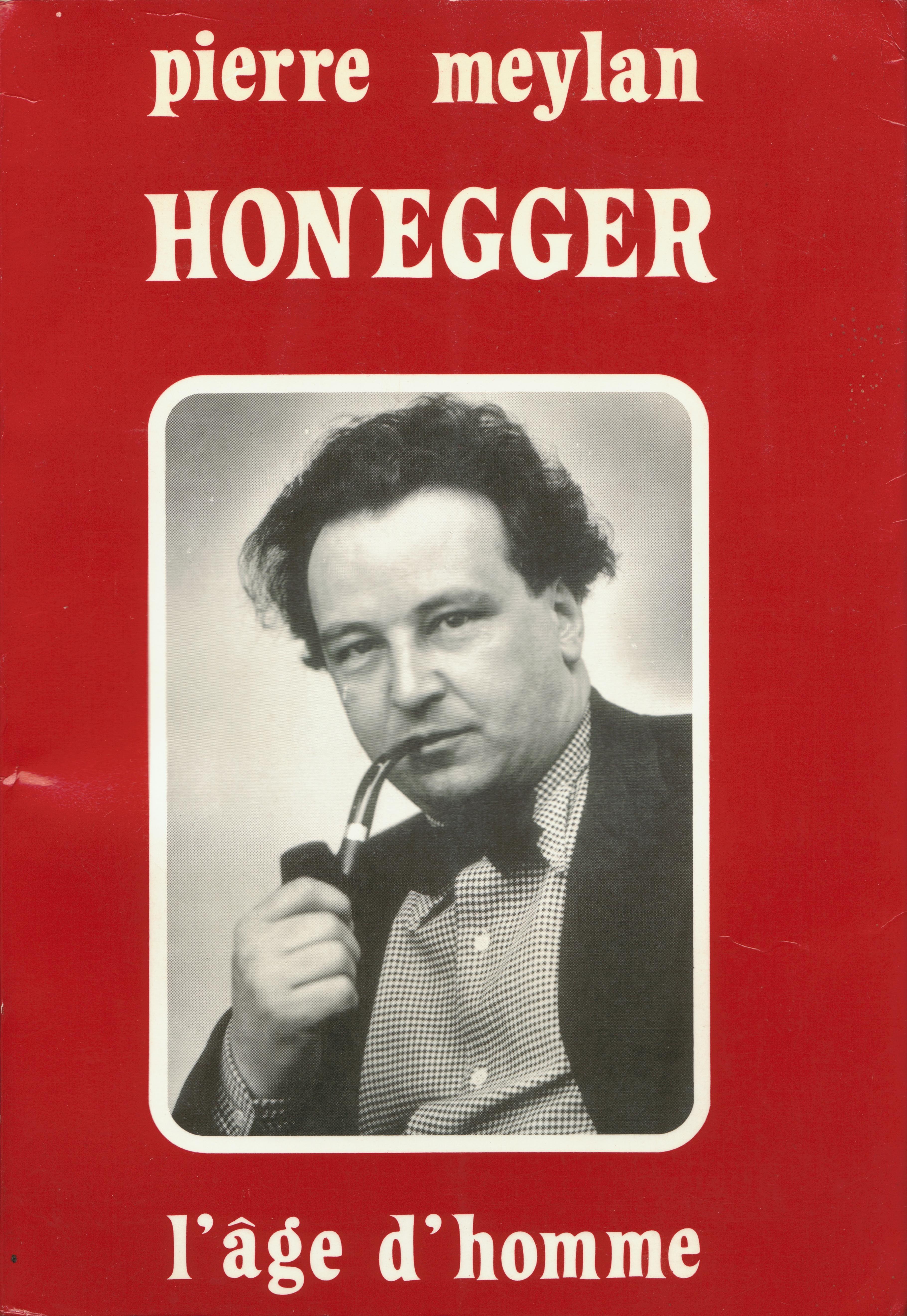 Recto de la jacquette du livre «Honegger - son oeuvre et son message» de Pierre Meylan, 1982, Éditions l'Age d'Homme SA, Lausanne
