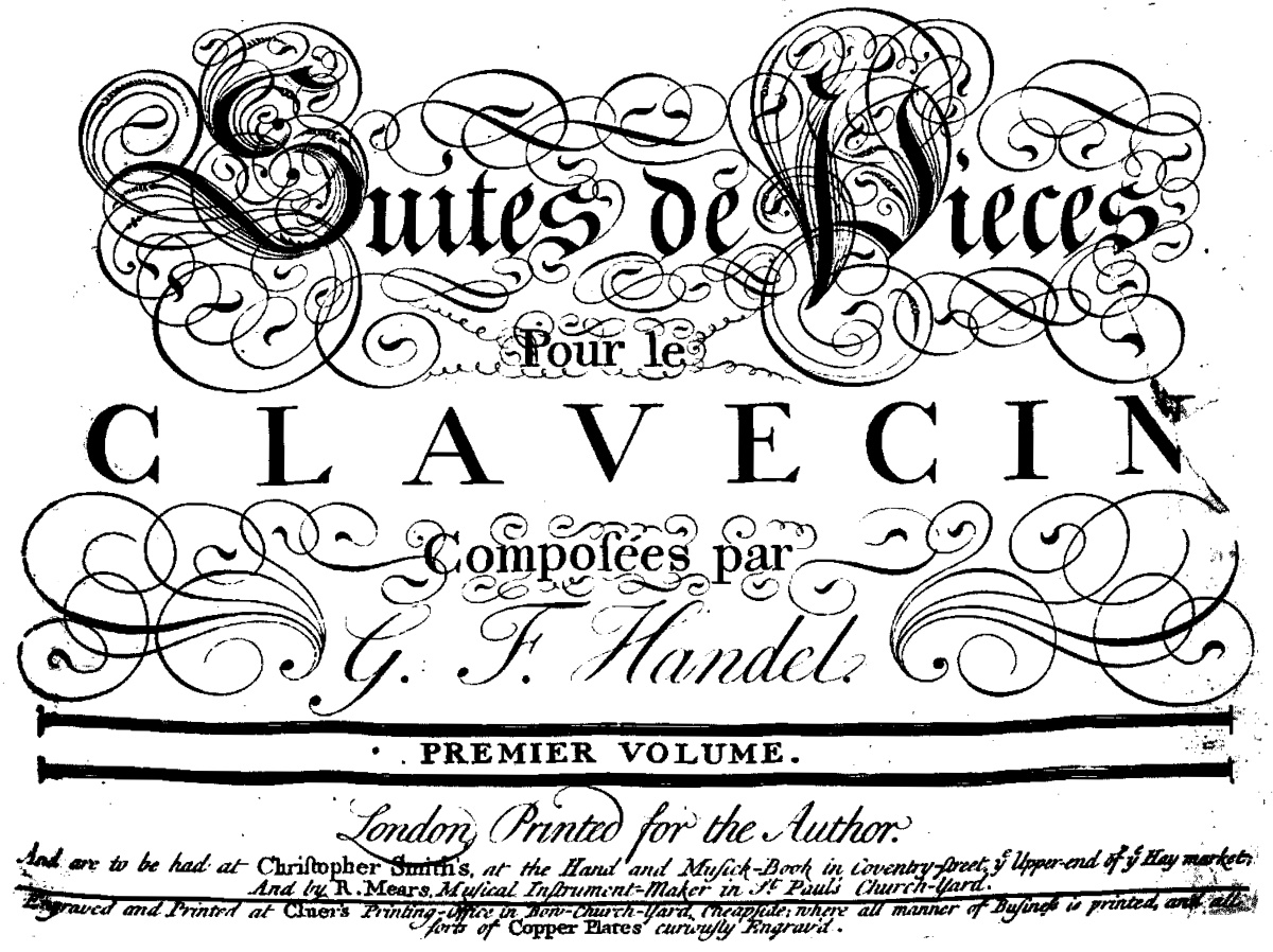 """Première page de la """"First edition, Third Issue, Engraver John Cluer, London: Printed for the Author, n.d.(ca.1725)"""", d'après https://imslp.org/wiki/8_Great_Suites,_HWV_426-433_(Handel,_George_Frideric)"""