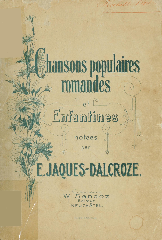 Page de couverture du recueil «Chansons populaires-romandes - Rondes et Enfantines» publié par l'éditeur W.Sandoz à Neuchâtel, Cliquer sur la photo pour une vue agrandie et quelques infos