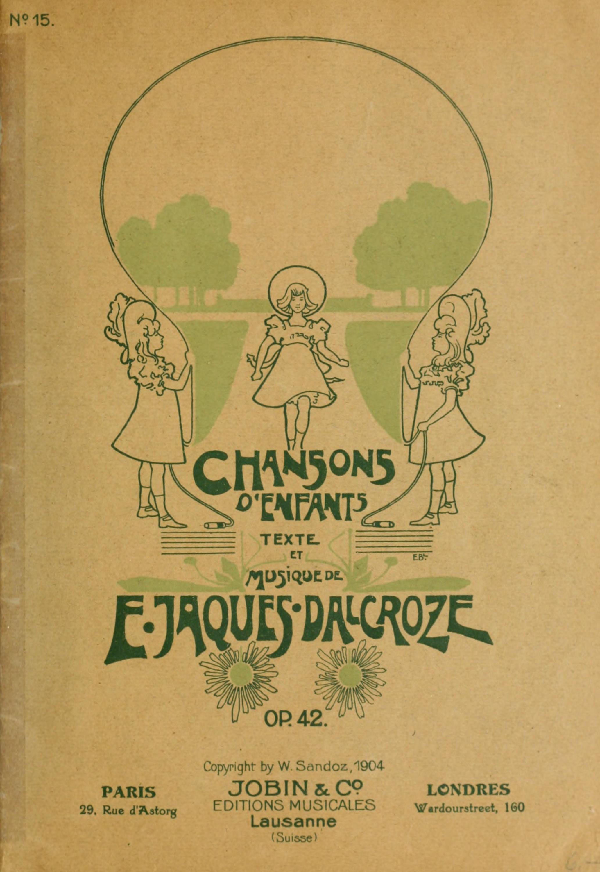 Page de couverture du recueil «Chansons d'Enfants», Op. 42, publié en 1904 par l'éditeur W.Sandoz à Neuchâtel - resp. Jobin&Co, Éditions Musicales, Lausanne, Paris, Londres, Cliquer sur la photo pour une vue agrandie et quelques infos